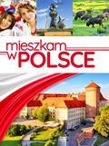 praca zbiorowa - Mieszkam w Polsce