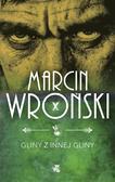 Marcin Wroński - Gliny z innej gliny
