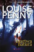 Penny Louise - Inspektor Gamache Tom 1. Martwa natura