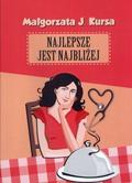 Małgorzata J. Kursa - Najlepsze jest najbliżej audiobook