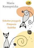 Maria Konopnicka - Szkolne przygody Pimpusia Sadełko audiobook