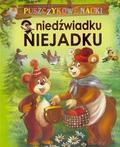 A. Nożyńska-Demianiuk - Puszczykowe nauki. O niedźwiadku Niejadku