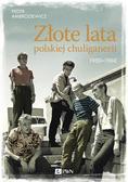 Ambroziewicz Piotr - Złote lata polskiej chuliganerii. 1950-1960