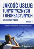 Goranczewski Bolesław, Szeliga-Kowalczyk Anna - Jakość usług turystycznych i rekreacyjnych. Ujęcie holistyczne