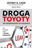 Jeffrey K. Liker, Karyn Ross - Droga Toyoty do doskonałości w usługach...