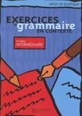 praca zbiorowa - Exercices de grammaire en contexte - intermediaire