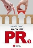 Zając Łukasz - Po co jest PR? Przewodnik po współpracy z PR-owcami