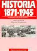 Radziwiłł A., Roszkowski W. - Historia 1871-1945. Podręcznik dla szkół średnich