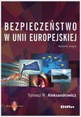 Aleksandrowicz Tomasz R. - Bezpieczeństwo w Unii Europejskiej