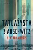 Morris Heather - Tatuażysta z Auschwitz (dodruk 2018)