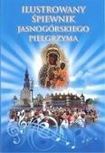 praca zbiorowa - Ilustrowany śpiewnik Jasnogórskiego Pielgrzyma