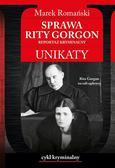 Marek Romański - Unikaty. Sprawa Rity Gorgon. Reportaż kryminalny