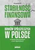 Krzysztof Kil - Stabilność finansowa Banków Spółdzielczych w PL...
