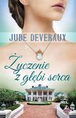 Jude Deveraux - Życzenie z głębi serca