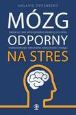 Melanie Greenberg - Mózg odporny na stres