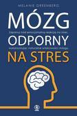 Greenberg Melanie - Mózg odporny na stres
