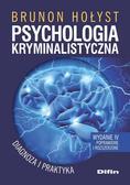 Hołyst Brunon - Psychologia kryminalistyczna. Diagnoza i praktyka