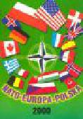 Kaczmarek J., Skowroński A. - NATO. EUROPA. POLSKA 2000
