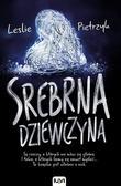 Leslie Pietrzyk - Srebrna dziewczyna