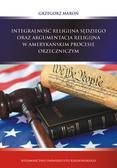 Maroń Grzegorz - Integralność religijna sędziego oraz argumentacja religijna w amerykańskim procesie orzeczniczym