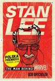 Bob Batchelor - Stan Lee. Człowiek-Marvel