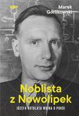 Górlikowski Marek - Noblista z Nowolipek Józefa Rotblata wojna o pokój