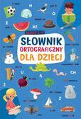 praca zbiorowa - Słownik ortograficzny dla dzieci. Klasa 1-3