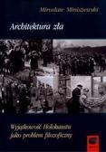 Architektura zła Wyjątkowość Holokaustu jako problem filozoficzny