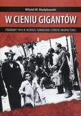 Mędykowski Witold - W cieniu gigantów Pogromy w 1941 r. w byłej sowieckiej strefie okupacyjnej. Kontekst historyczny, społeczny i kulturowy