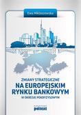 Ewa Miklaszewska - Zmiany strategiczne na europejskim rynku...