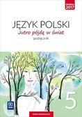 Hanna Dobrowolska, Urszula Dobrowolska - J.Polski SP 5 Jutro pójdę w świat Podr. WSiP
