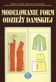 Elżbieta Stark, Barbara Tymolewska - Modelowanie form odzieży damskiej w.2018