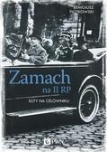 Piotrowski Remigiusz - Zamach na II RP. Elity na celowniku