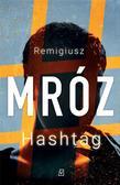 Mróz Remigiusz - Hashtag