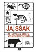 Drew Liam - Ja, ssak. Co łączy nas z gorylem, wielorybem i nietoperzem