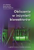 Bałdyga J., Henczka M., Podgórska W. - Obliczenia w inżynierii bioreaktorów