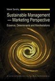 Seretny M. - Sustainable Management — Marketing Perspective. Essence, Determinants and Manifestations