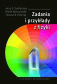 Garbarczyk J.E., Wasiucionek M., Pietrzak T.K. - Zadania i przykłady z fizyki