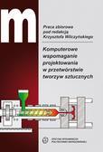 red.Wilczyński K. - Komputerowe wspomaganie projektowania w przetwórstwie tworzyw sztucznych