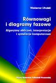 Ufnalski W. - Równowagi i diagramy fazowe. Algorytmy obliczeń, interpretacja i symulacje komputerowe