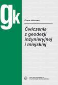 Jastrzębski S., Kamińska-Czyż K., Kisiel K., Kowalski R., Odziemczyk W., Woźniak M. - Ćwiczenia z geodezji inżynieryjnej i miejskiej