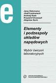 Sidorowicz J., Łastowiecki J., Ruda A., Duszczyk K., Szulc Z. - Elementy i podzespoły układów napędowych. Wybór ćwiczeń laboratoryjnych