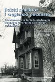 Giedroyc Jerzy, Gömöri Györģy - Polski redaktor i węgierski polonista. Korespondencja Jerzego Giedroycia i Györgya(George`a) Gömöriego, 1958-2000