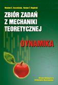 Szcześniak W.E., Nagórski R.T. - Zbiór zadań z mechaniki teoretycznej. Dynamika