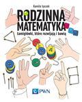 Łyczek Kamila - Rodzinna matematyka. Łamigłówki, które rozwijają i bawią