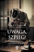 Tadeusz A. Kisielewski - Uwaga, szpieg! Dzieje wywiadu od Noego do Bonda