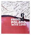 Praca zbiorowa - From Poland with Love