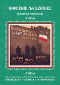 Kamińska Małgorzata - Kamienie na szaniec Aleksandra Kamińskiego Streszczenie, analiza, interpretacja