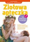Przybylak-Zdanowicz Magdalena - Ziołowa apteczka na dziecięce choroby