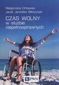 Orłowska Małgorzata, Błeszyński Jacek Jarosław - Czas wolny w służbie niepełnosprawnych